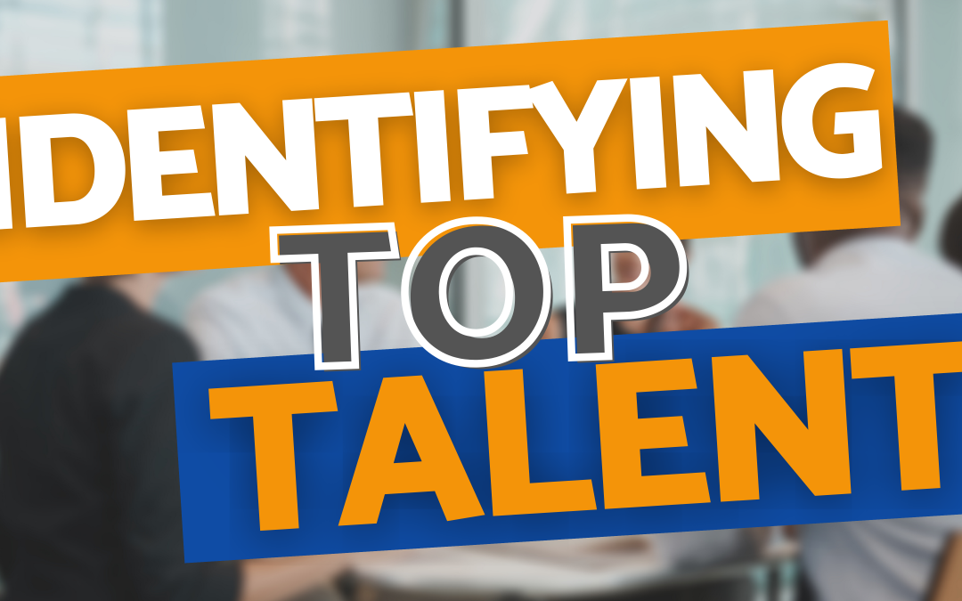 Identifying Top Talent – Ch. 2