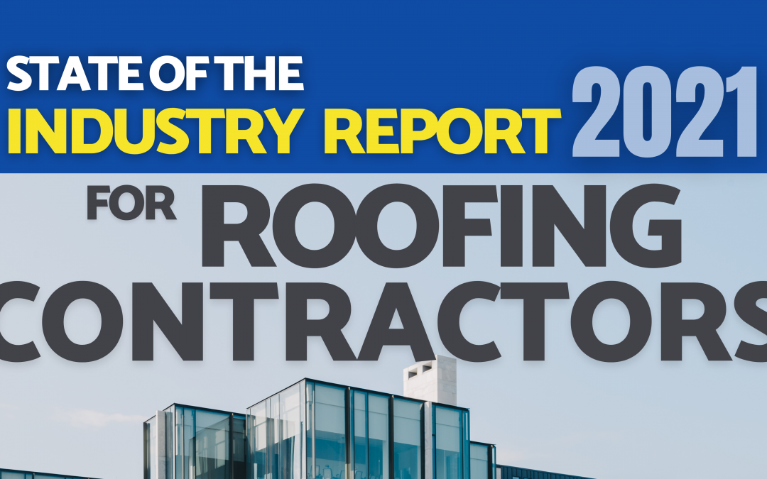 State of the Roofing Industry – 2021 Outlook – Ch. 11